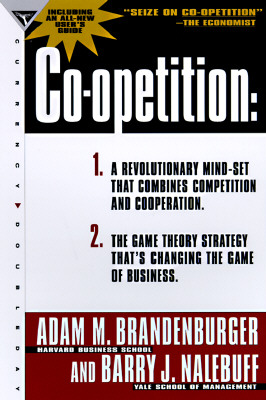 Co-Opetition By Brandenburger, Adam M./ Nalebuff, Barry J.